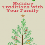 Start Amazing Holiday Traditions with Your Family