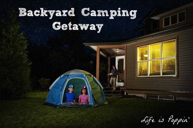 Backyard Camping Getaway