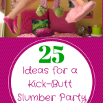 25 Ideas for a Girls Slumber Party