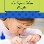 Let Your Kids Craft!