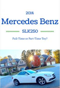 2014 Mercedes Benz SLK250… Full-Time or Part-Time Toy?