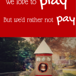 We love to play, but would rather not pay…