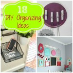 18 DIY Organizing Ideas!
