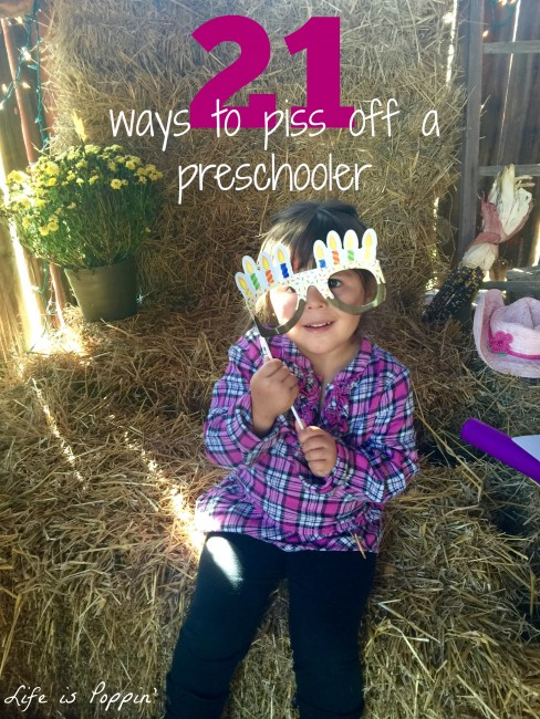 ways to piss off a preschooler