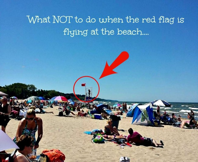 What Not To Do When The Red Flag Is Flying At Beach Life